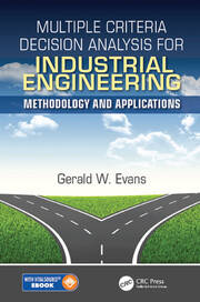 Multiple Criteria Decision Analysis for Industrial Engineering : Methodology and Applications - 1st Edition book cover
