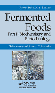Fermented Foods, Part I: Biochemistry and Biotechnology