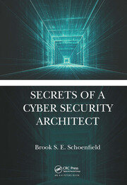 Secrets of a Cyber Security Architect - 1st Edition book cover