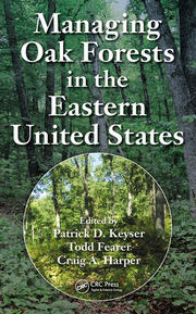 Managing Oak Forests in the Eastern United States - 1st Edition book cover
