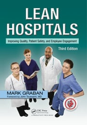 Lean Hospitals : Improving Quality, Patient Safety, and Employee Engagement, Third Edition - 3rd Edition book cover