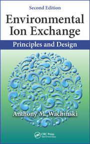 Environmental Ion Exchange: Principles and Design, Second Edition