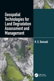 Geospatial Technologies for Land Degradation Assessment and Management - 1st Edition book cover
