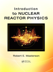 Introduction to Nuclear Reactor Physics