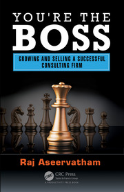 You're the Boss: Growing and Selling a Successful Consulting Firm