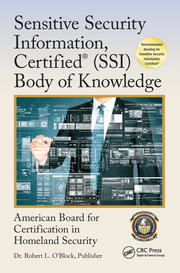 Sensitive Security Information, Certified® (SSI) Body of Knowledge - 1st Edition book cover