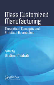 Mass Customized Manufacturing: Theoretical Concepts and Practical Approaches