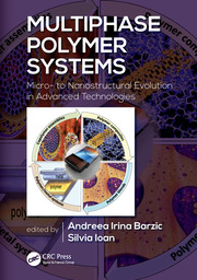 Multiphase Polymer Systems: Micro- to Nanostructural Evolution in Advanced Technologies