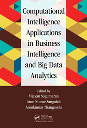 Computational Intelligence Applications in Business Intelligence and Big Data Analytics