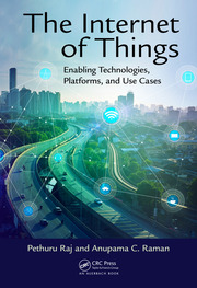 The Internet of Things : Enabling Technologies, Platforms, and Use Cases - 1st Edition book cover