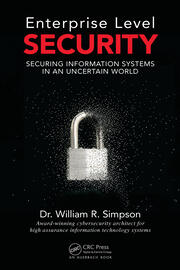 Enterprise Level Security: Securing Information Systems in an Uncertain World