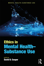 Ethics in Mental Health-Substance Use -  1st Edition book cover