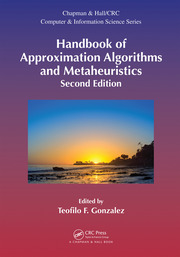 Handbook of Approximation Algorithms and Metaheuristics, Second Edition: Two-Volume Set