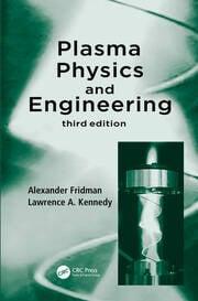 Plasma Physics and Engineering, Third Edition