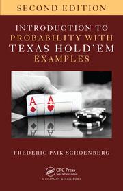 Introduction to Probability with Texas Hold 'em Examples - 2nd Edition book cover