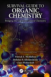 Survival Guide to Organic Chemistry: Bridging the Gap from General Chemistry