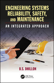 Engineering Systems Reliability, Safety, and Maintenance: An Integrated Approach