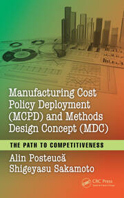 Manufacturing Cost Policy Deployment (MCPD) and Methods Design Concept (MDC) - 1st Edition book cover