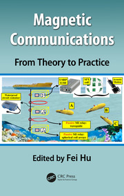Magnetic Communications: From Theory to Practice - 1st Edition book cover