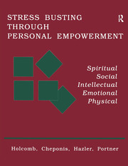 Stress Busting Through Personal Empowerment - 1st Edition book cover