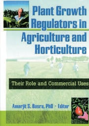 Plant Growth Regulators in Agriculture and Horticulture - 1st Edition book cover