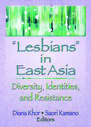 Lesbians in East Asia - 1st Edition book cover