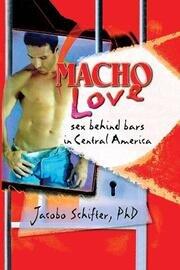 Macho Love - 1st Edition book cover