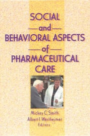Social and Behavioral Aspects of Pharmaceutical Care - 1st Edition book cover