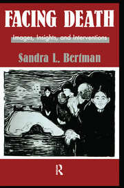 Facing Death: Images, Insights, and Interventions - 1st Edition book cover