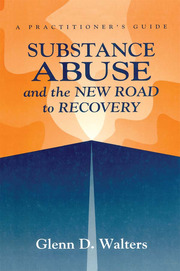 Substance Abuse And The New Road To Recovery - 1st Edition book cover