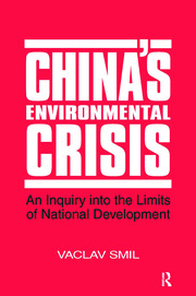 China's Environmental Crisis: An Enquiry into the Limits of National Development - 1st Edition book cover