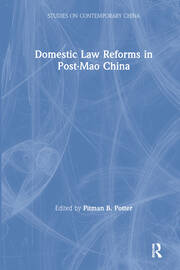 Domestic Law Reforms in Post-Mao China - 1st Edition book cover