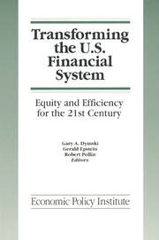 Transforming the U.S. Financial System: An Equitable and Efficient Structure for the 21st Century - 1st Edition book cover