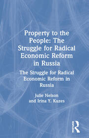 Property to the People: The Struggle for Radical Economic Reform in Russia - 1st Edition book cover