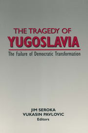 The Tragedy of Yugoslavia: The Failure of Democratic Transformation - 1st Edition book cover