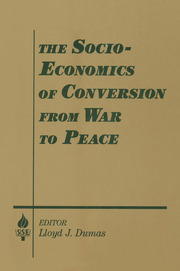 The Socio-economics of Conversion from War to Peace - 1st Edition book cover