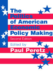 The Politics of American Economic Policy Making - 2nd Edition book cover