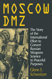 Moscow DMZ: The Story of the International Effort to Convert Russian Weapons Science to Peaceful Purposes - 1st Edition book cover