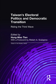 Taiwan's Electoral Politics and Democratic Transition: Riding the Third Wave - 1st Edition book cover