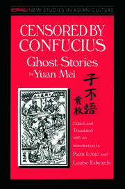 Censored by Confucius: Ghost Stories by Yuan Mei - 1st Edition book cover