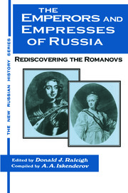 The Emperors and Empresses of Russia: Reconsidering the Romanovs - 1st Edition book cover