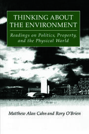 Thinking About the Environment: Readings on Politics, Property and the Physical World - 1st Edition book cover