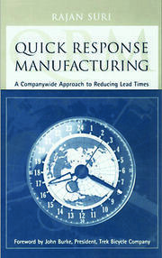 Quick Response Manufacturing: A Companywide Approach to Reducing Lead Times