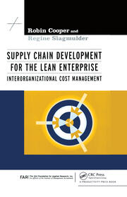 Supply Chain Development for the Lean Enterprise: Interorganizational Cost Management