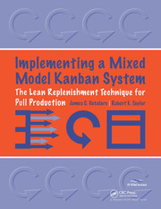 Implementing a Mixed Model Kanban System: The Lean Replenishment Technique for Pull Production