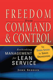 Freedom from Command and Control: Rethinking Management for Lean Service
