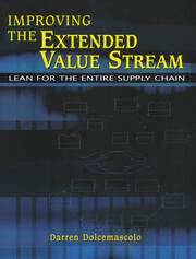 Improving the Extended Value Stream: Lean for the Entire Supply Chain