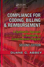 Compliance for Coding, Billing & Reimbursement: A Systematic Approach to Developing a Comprehensive Program