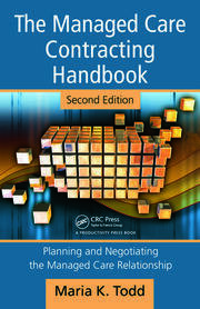 The Managed Care Contracting Handbook: Planning & Negotiating the Managed Care Relationship