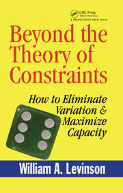 Beyond the Theory of Constraints: How to Eliminate Variation & Maximize Capacity